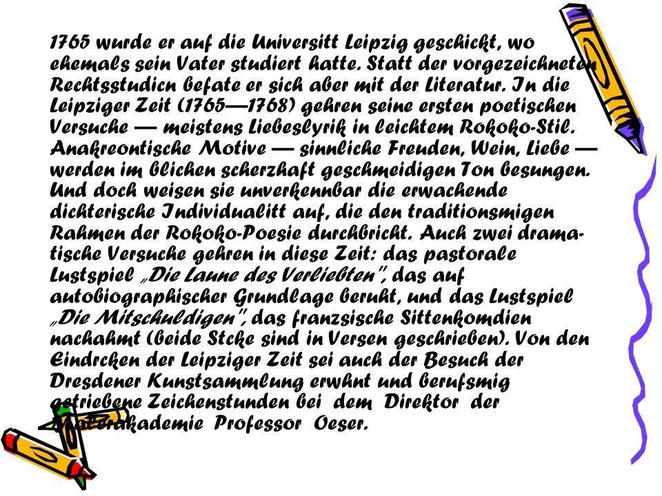 1765 wurde er auf die Universitt Leipzig geschickt, wo ehemals sein Vater studiert hatte.