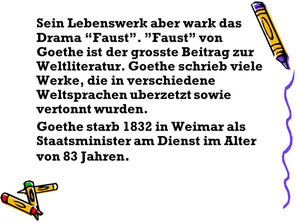 Sein Lebenswerk aber wark das Drama Faust