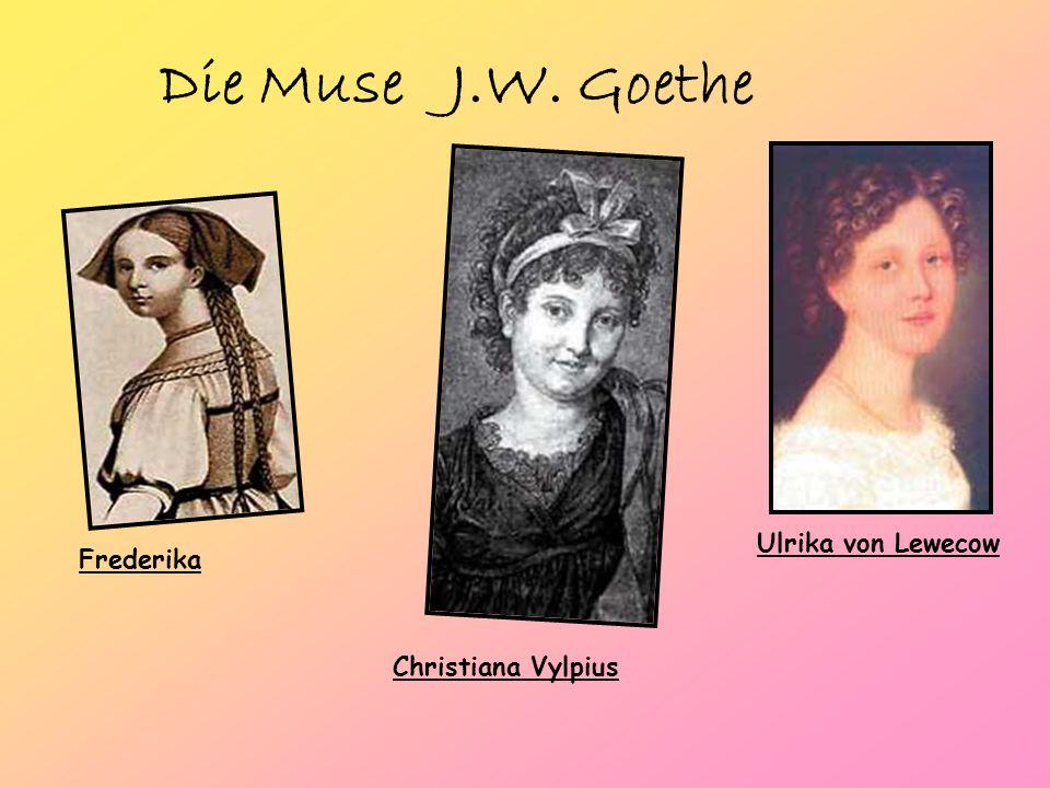Die Muse J.W. Goethe Ulrika von Lewecow Frederika Christiana Vylpius