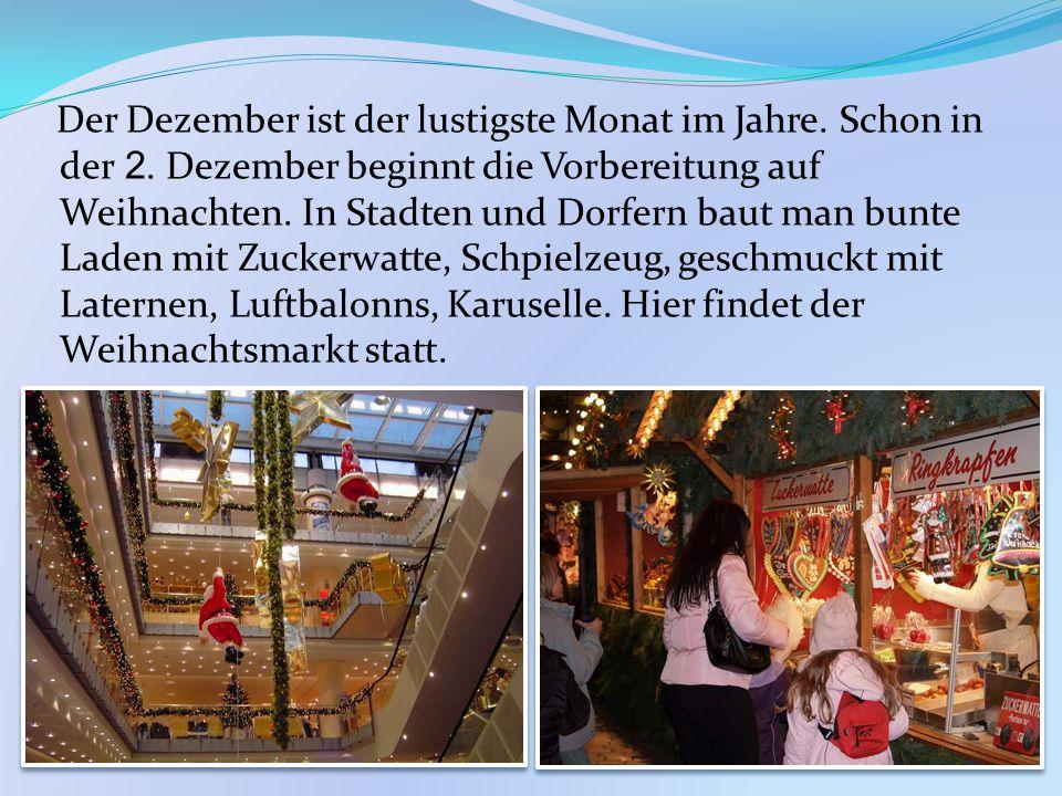 Der Dezember ist der lustigste Monat im Jahre. Schon in der 2