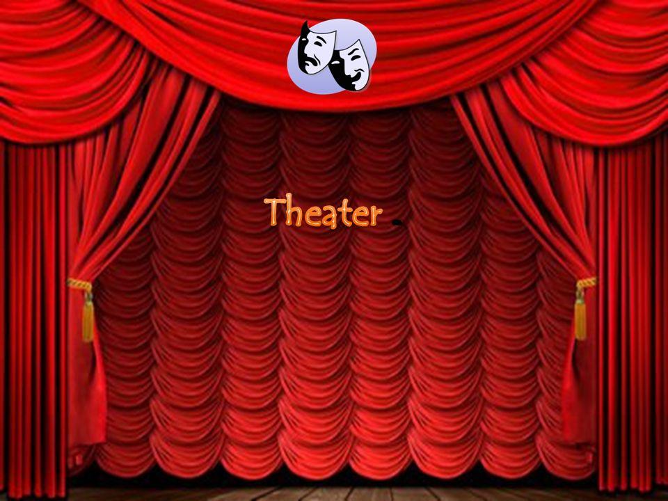 Theater .