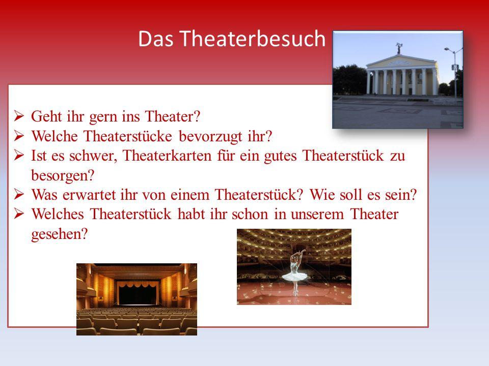Das Theaterbesuch Geht ihr gern ins Theater