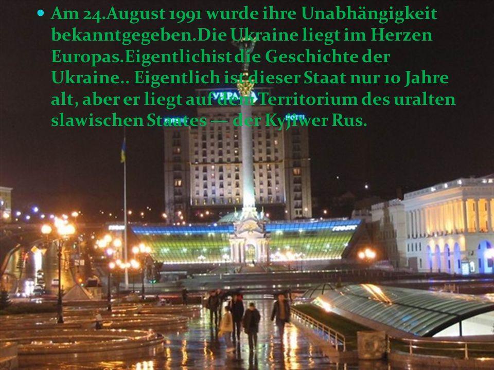 Am 24. August 1991 wurde ihre Unabhängigkeit bekanntgegeben
