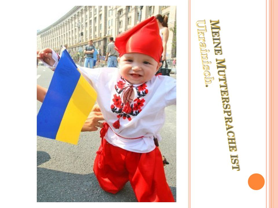 Meine Muttersprache ist Ukrainisch.