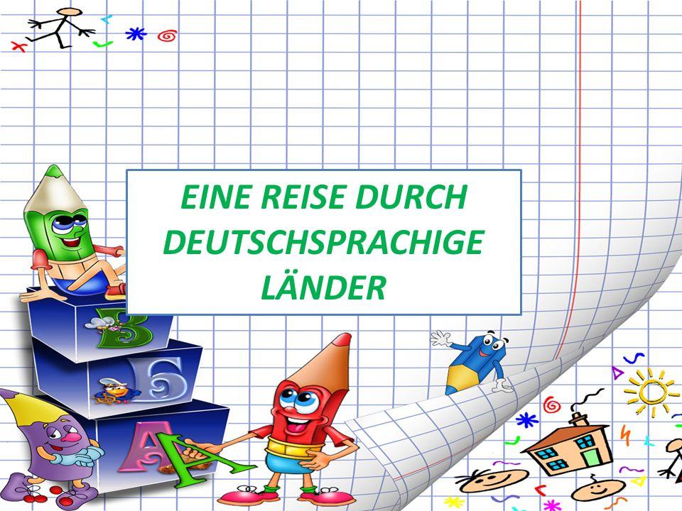 EINE REISE DURCH DEUTSCHSPRACHIGE LÄNDER