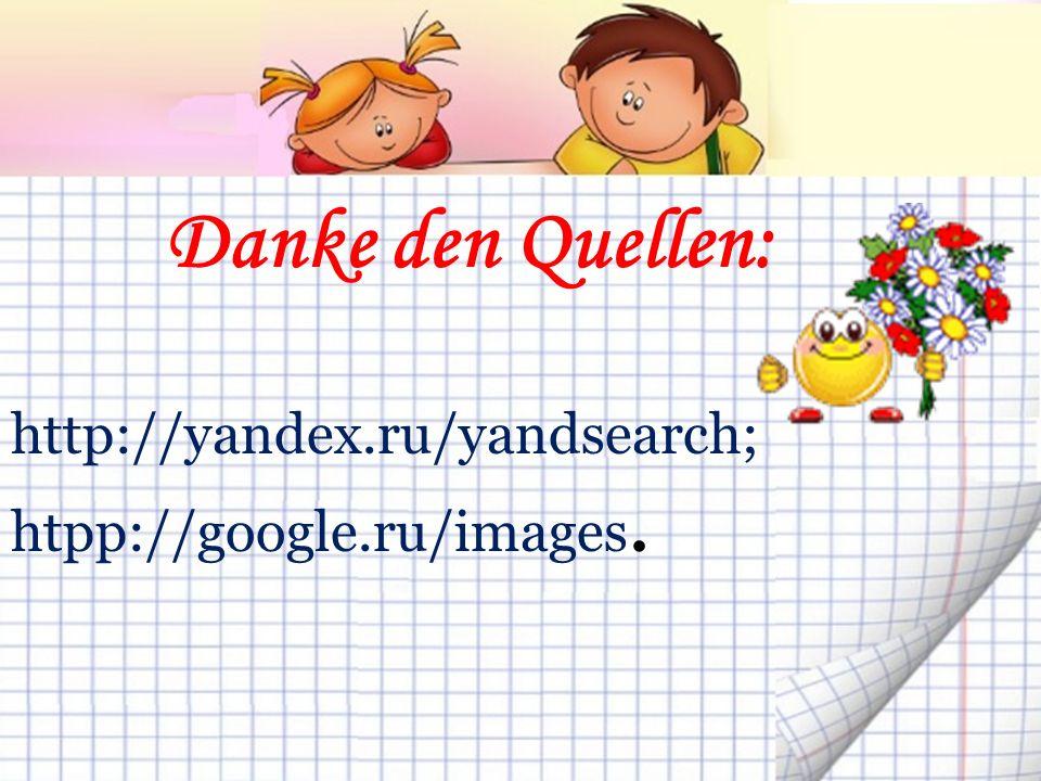 Danke den Quellen: http://yandex.ru/yandsearch;