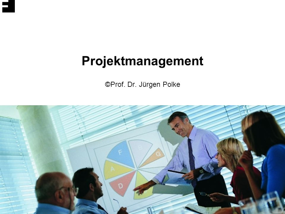 Projektmanagement ©Prof. Dr. Jürgen Polke