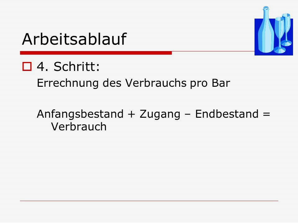 Arbeitsablauf 4. Schritt: Errechnung des Verbrauchs pro Bar