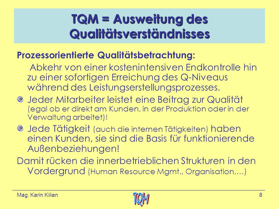 TQM = Ausweitung des Qualitätsverständnisses