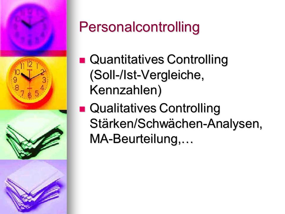 Personalcontrolling Quantitatives Controlling (Soll-/Ist-Vergleiche, Kennzahlen)