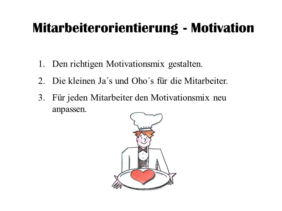 Mitarbeiterorientierung - Motivation