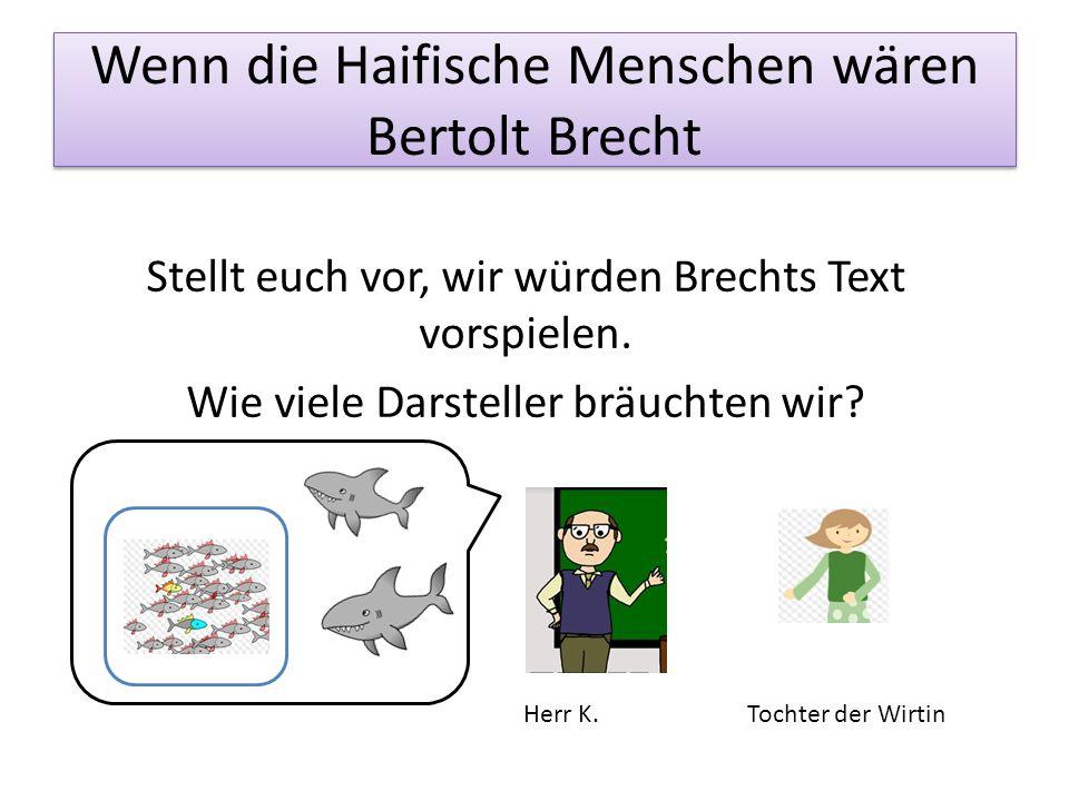Wenn die Haifische Menschen wären Bertolt Brecht