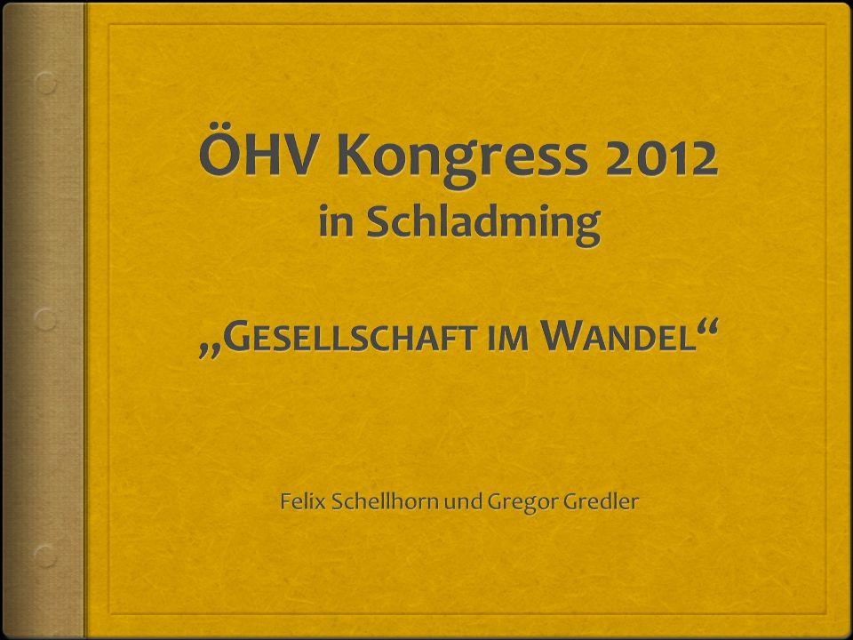 "ÖHV Kongress 2012 in Schladming ""Gesellschaft im Wandel"