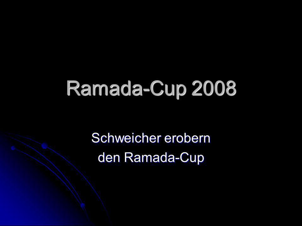 Schweicher erobern den Ramada-Cup
