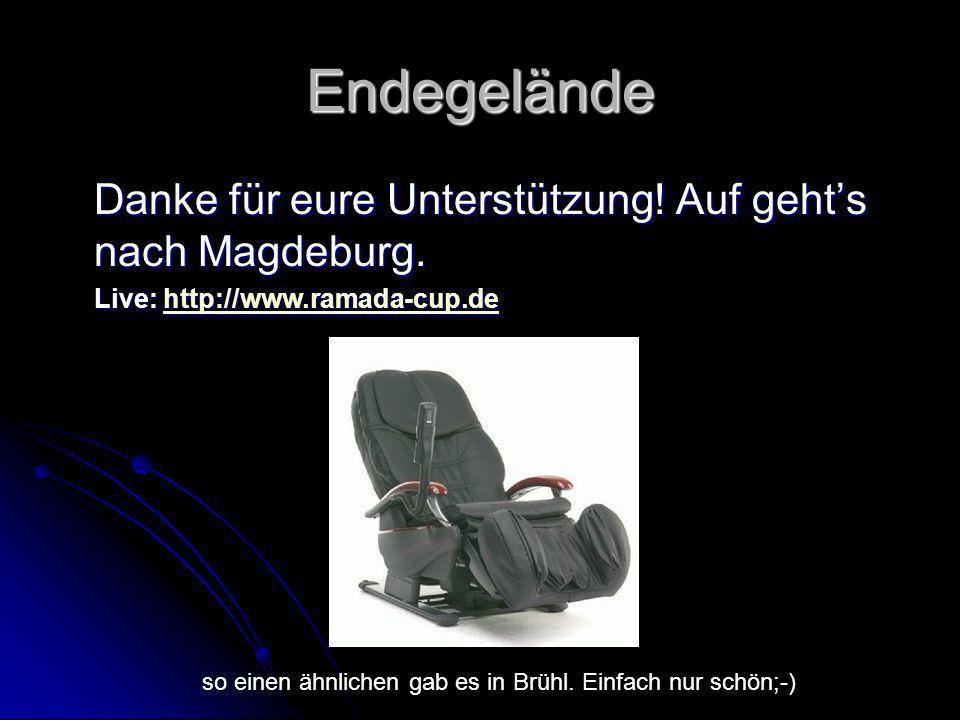 Endegelände Danke für eure Unterstützung! Auf geht's nach Magdeburg.