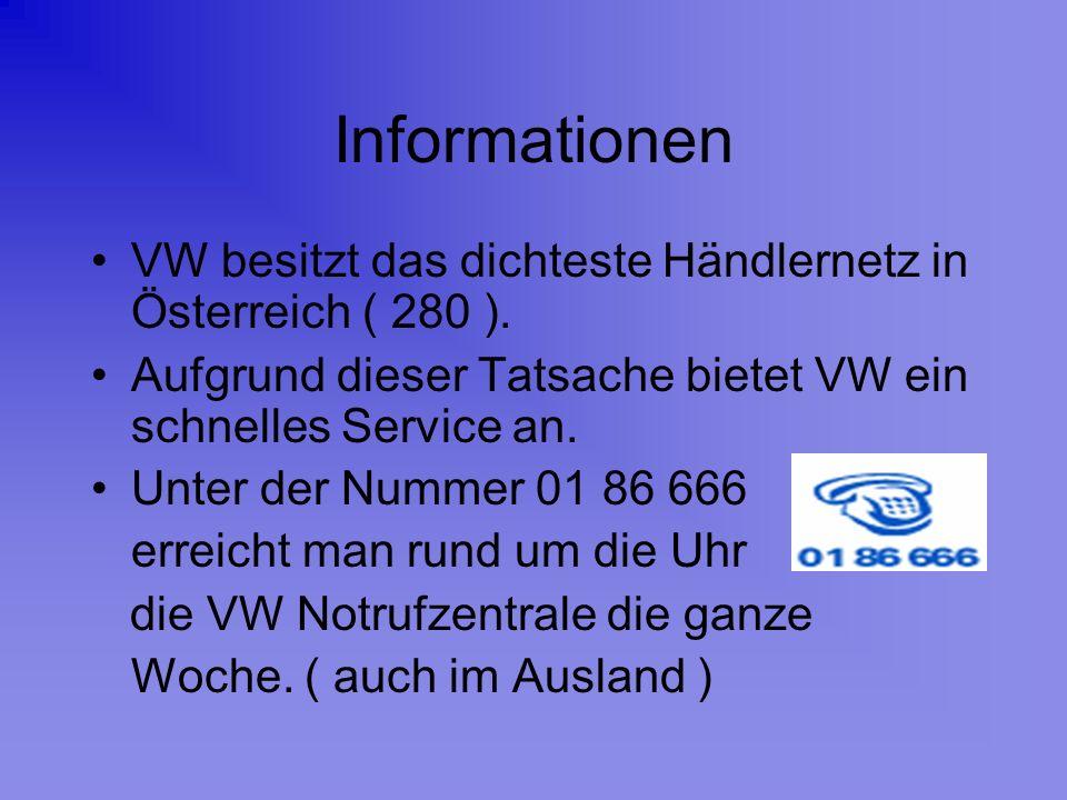 Informationen VW besitzt das dichteste Händlernetz in Österreich ( 280 ). Aufgrund dieser Tatsache bietet VW ein schnelles Service an.