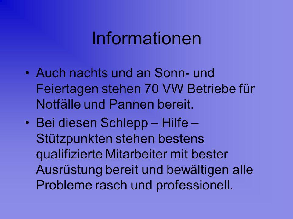 Informationen Auch nachts und an Sonn- und Feiertagen stehen 70 VW Betriebe für Notfälle und Pannen bereit.