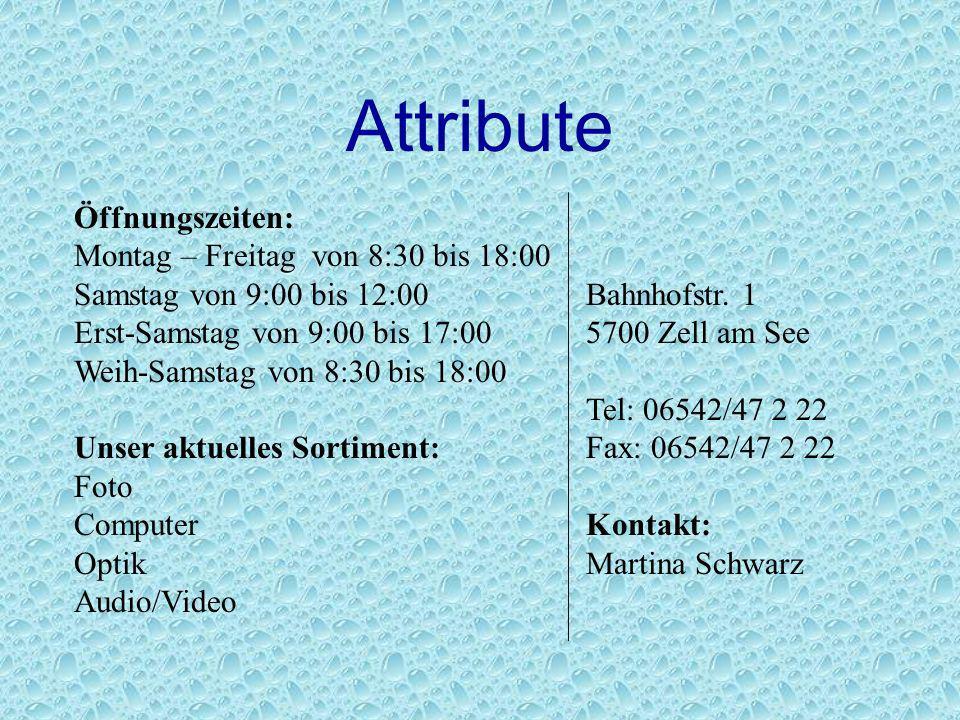 Attribute Öffnungszeiten: Montag – Freitag von 8:30 bis 18:00