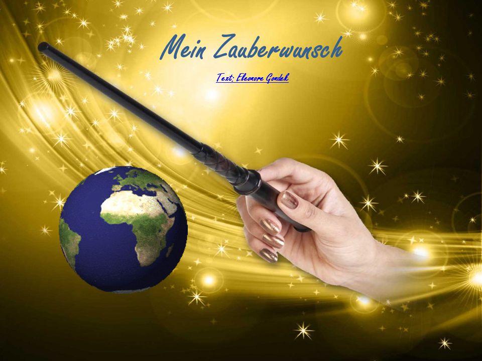 Mein Zauberwunsch Text: Eleonore Gondek