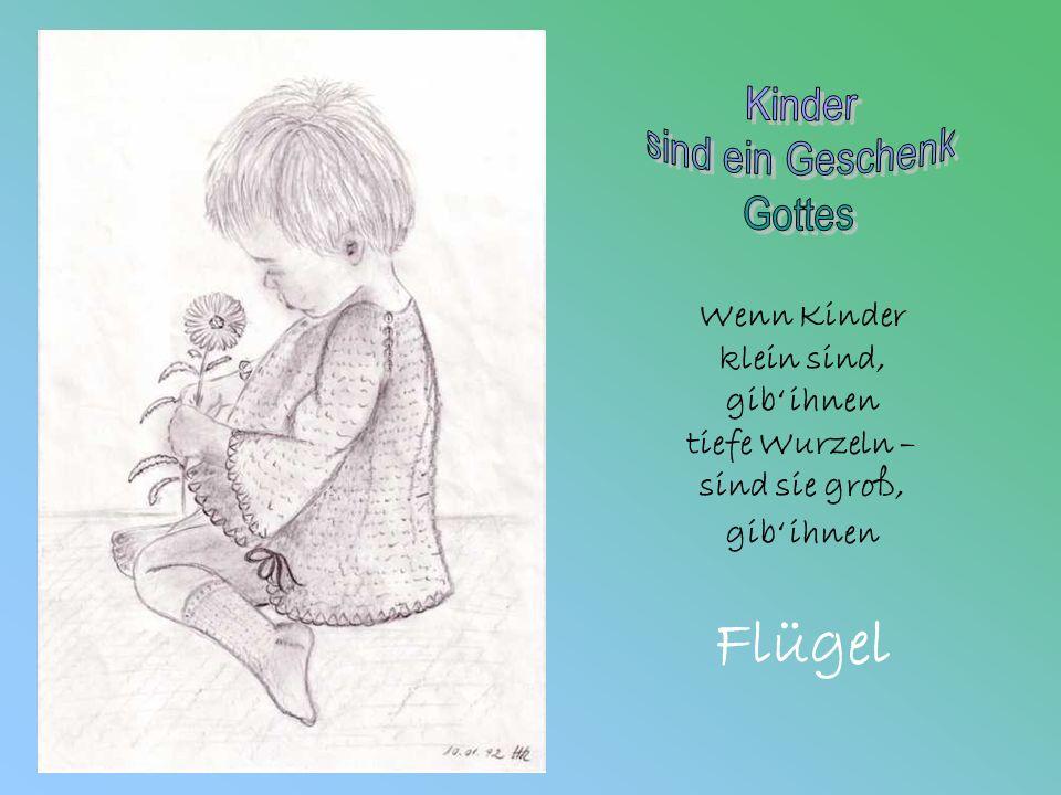 Flügel Kinder sind ein Geschenk Gottes Wenn Kinder klein sind,