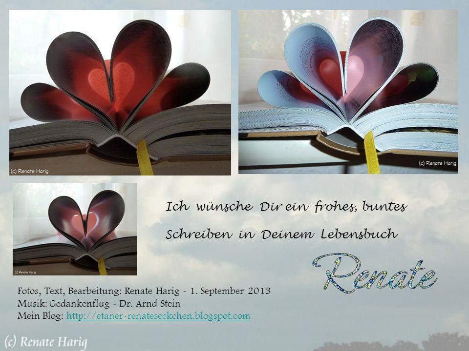 Ich wünsche Dir ein frohes, buntes Schreiben in Deinem Lebensbuch