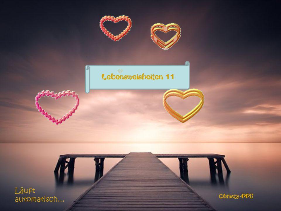Lebensweisheiten 11 Läuft automatisch… Christa-PPS