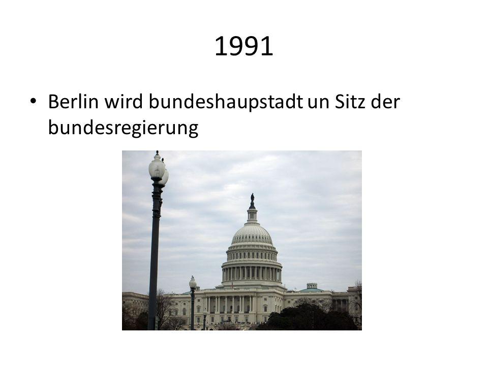 1991 Berlin wird bundeshaupstadt un Sitz der bundesregierung