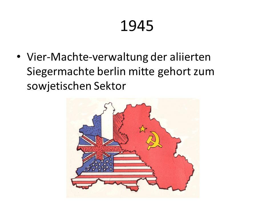 1945 Vier-Machte-verwaltung der aliierten Siegermachte berlin mitte gehort zum sowjetischen Sektor