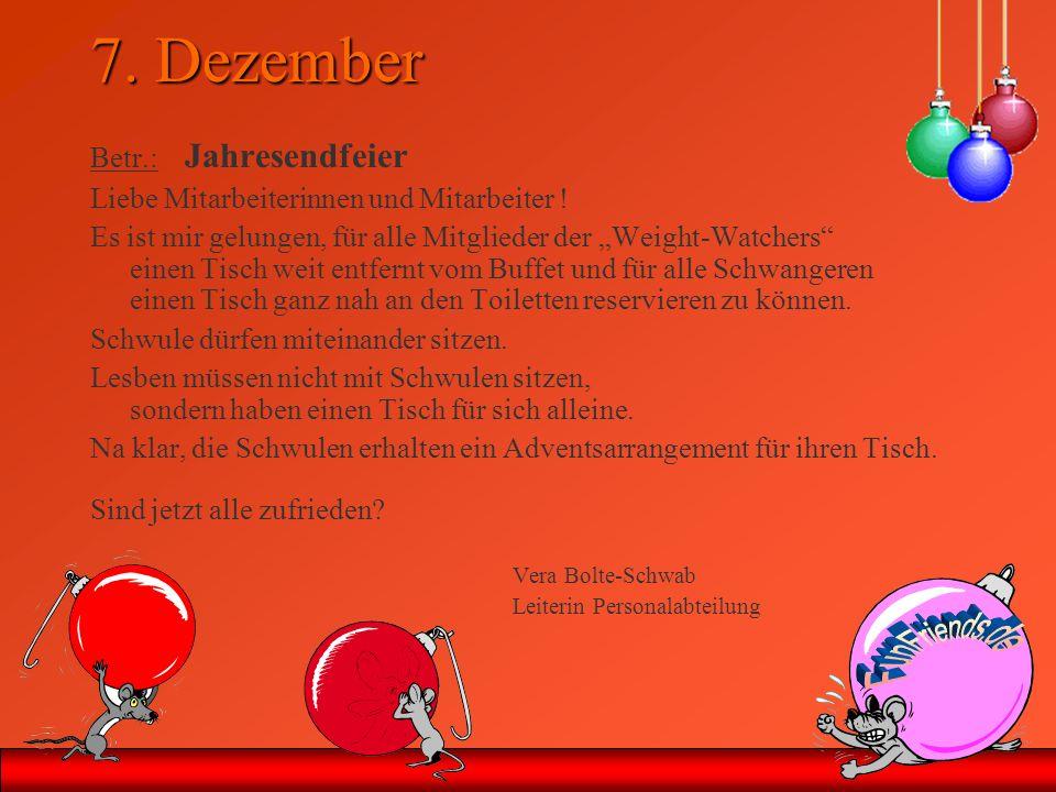 7. Dezember Betr.: Jahresendfeier