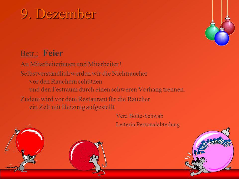9. Dezember Betr.: Feier An Mitarbeiterinnen und Mitarbeiter !