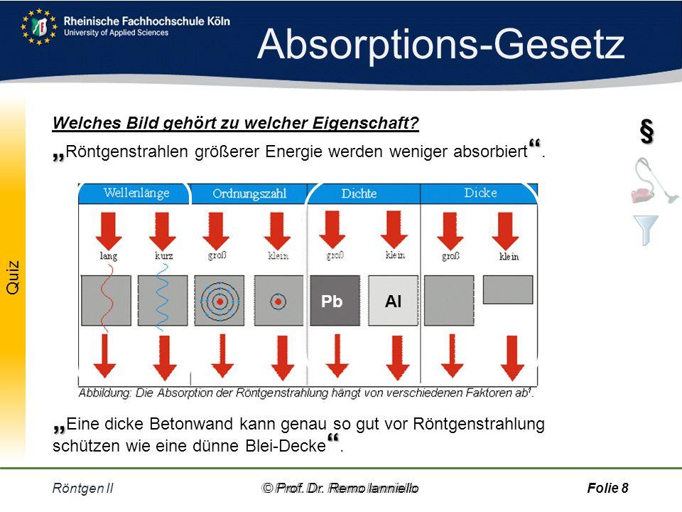 """Absorptions-Gesetz Welches Bild gehört zu welcher Eigenschaft § """"Röntgenstrahlen größerer Energie werden weniger absorbiert ."""