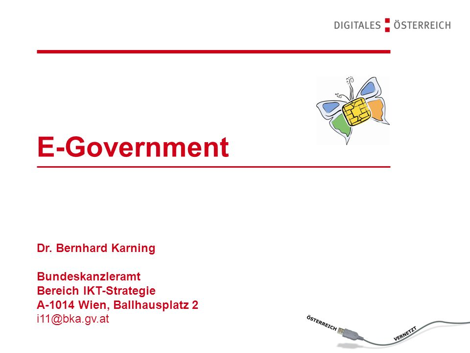 E-Government Dr. Bernhard Karning Bundeskanzleramt