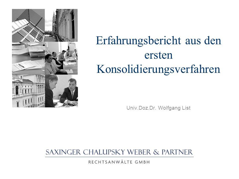 Erfahrungsbericht aus den ersten Konsolidierungsverfahren Univ.Doz.Dr. Wolfgang List