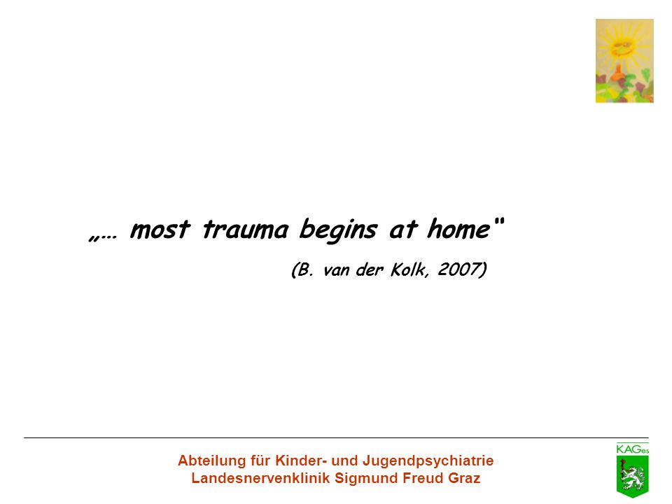 """… most trauma begins at home"