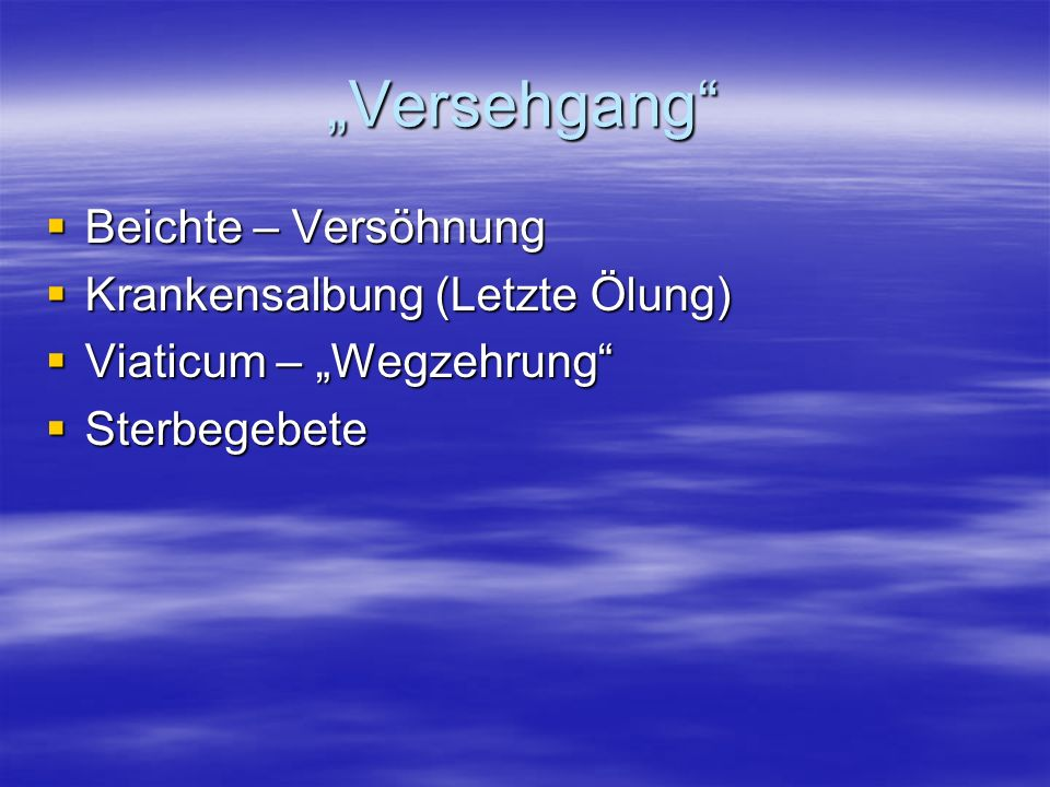 """""""Versehgang Beichte – Versöhnung Krankensalbung (Letzte Ölung)"""