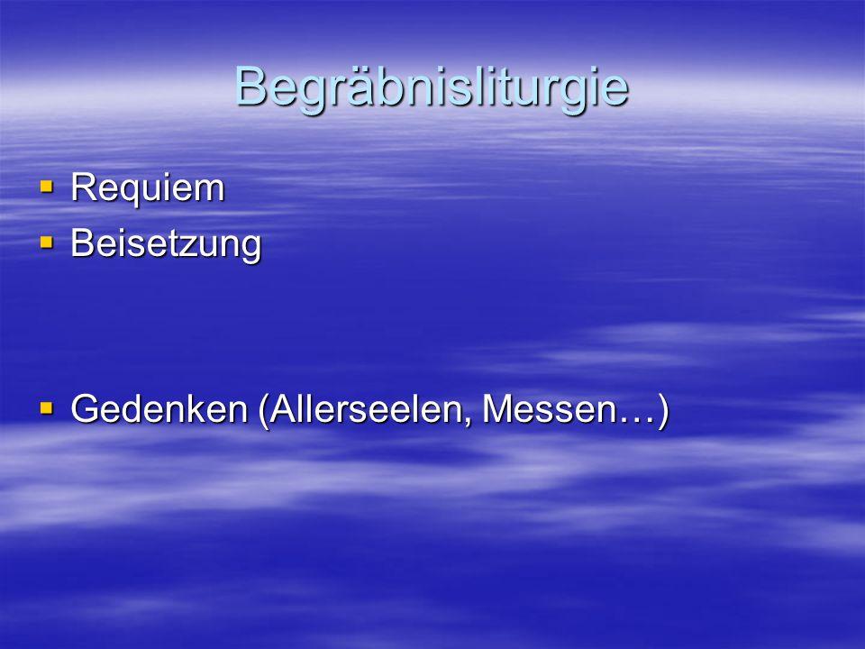 Begräbnisliturgie Requiem Beisetzung Gedenken (Allerseelen, Messen…)