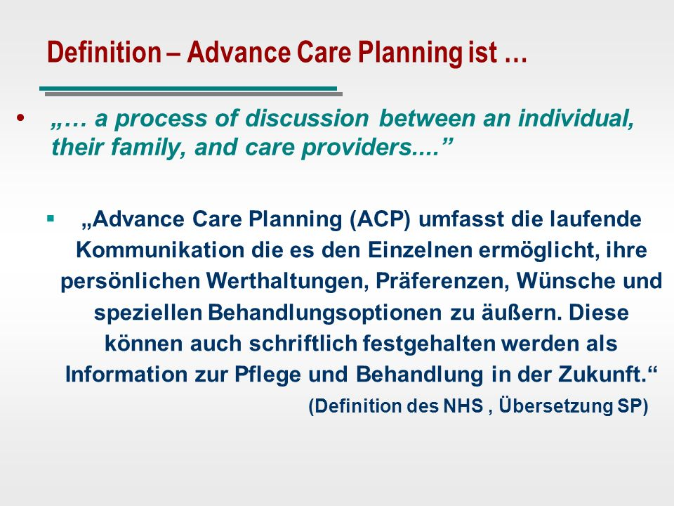 Definition – Advance Care Planning ist …