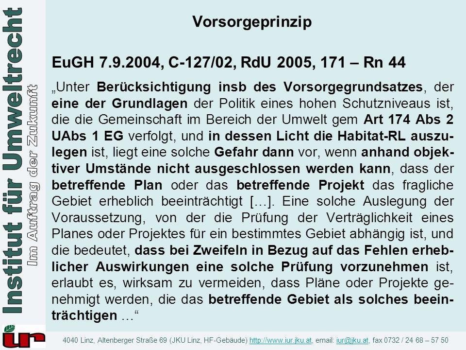 Vorsorgeprinzip EuGH 7.9.2004, C-127/02, RdU 2005, 171 – Rn 44