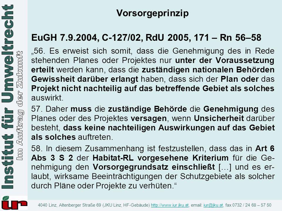 Vorsorgeprinzip EuGH 7.9.2004, C-127/02, RdU 2005, 171 – Rn 56–58