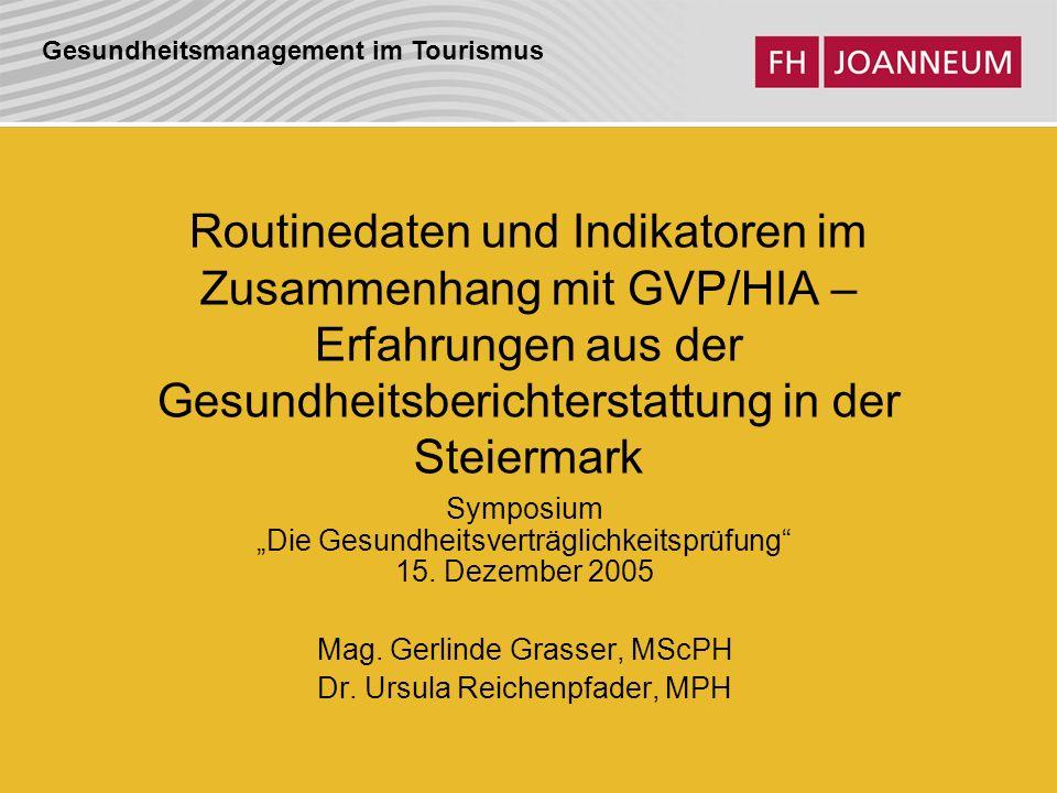 Routinedaten und Indikatoren im Zusammenhang mit GVP/HIA – Erfahrungen aus der Gesundheitsberichterstattung in der Steiermark