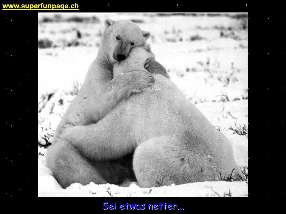 www.superfunpage.ch Sei etwas netter...