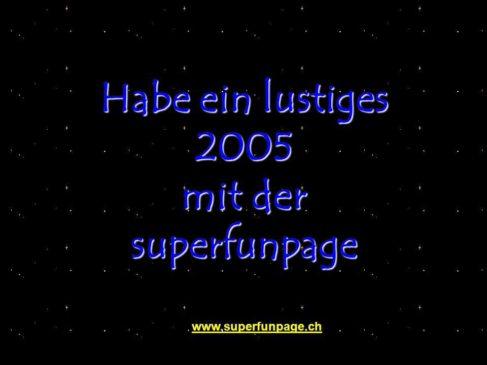Habe ein lustiges 2005 mit der superfunpage