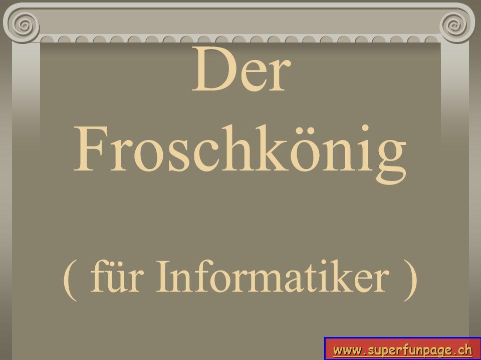 Der Froschkönig ( für Informatiker )