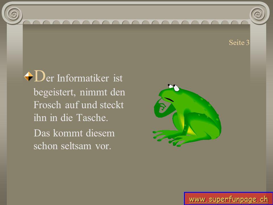Seite 3 Der Informatiker ist begeistert, nimmt den Frosch auf und steckt ihn in die Tasche.