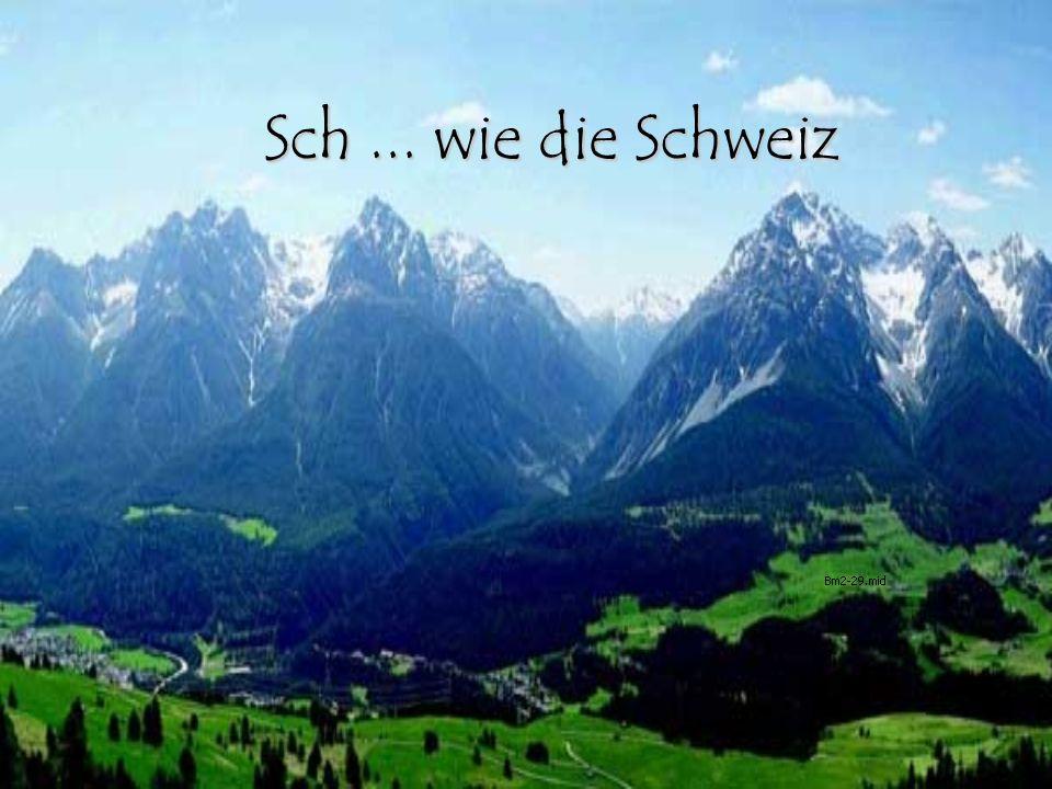 Sch ... wie die Schweiz