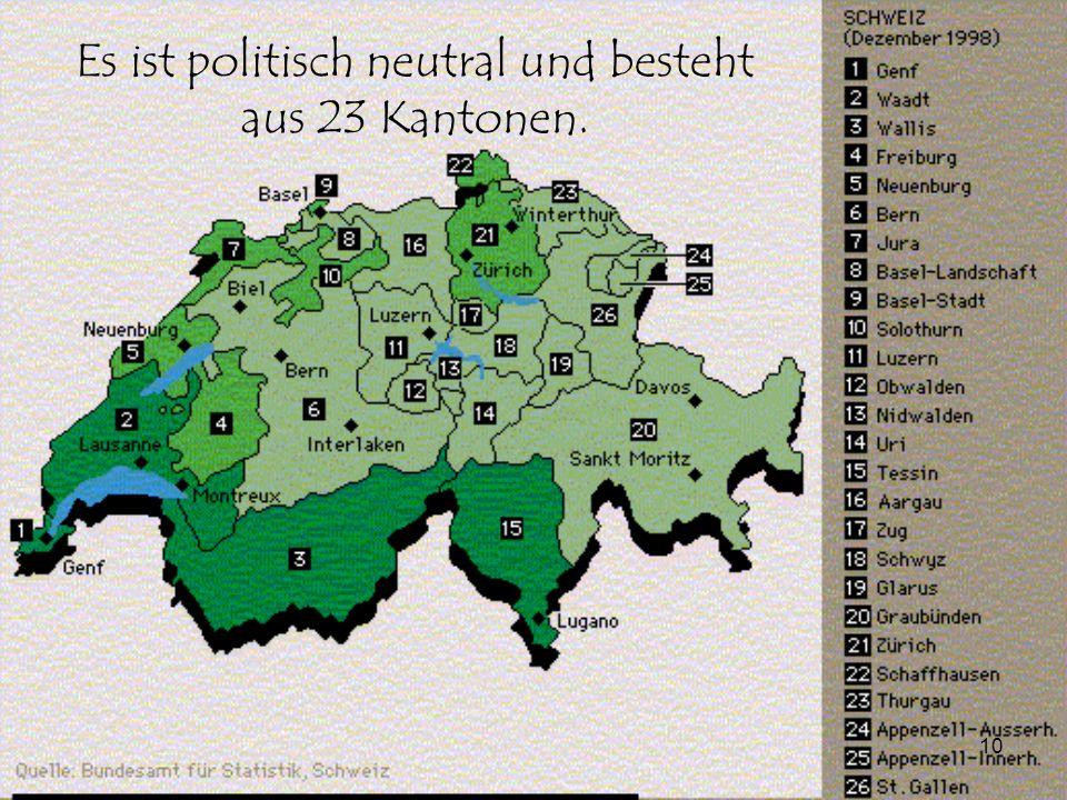 Es ist politisch neutral und besteht aus 23 Kantonen.