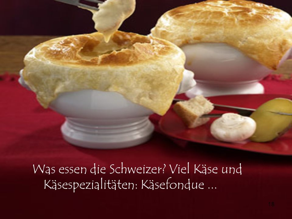 Was essen die Schweizer Viel Käse und Käsespezialitäten: Käsefondue ...
