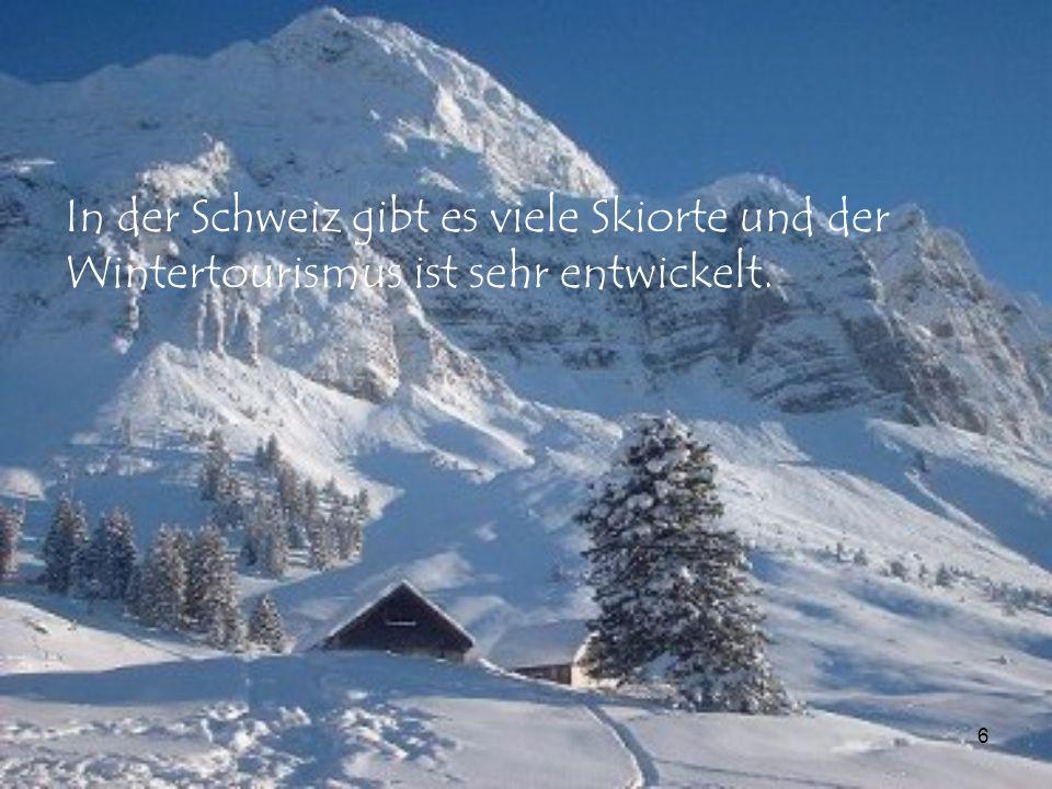 In der Schweiz gibt es viele Skiorte und der Wintertourismus ist sehr entwickelt.