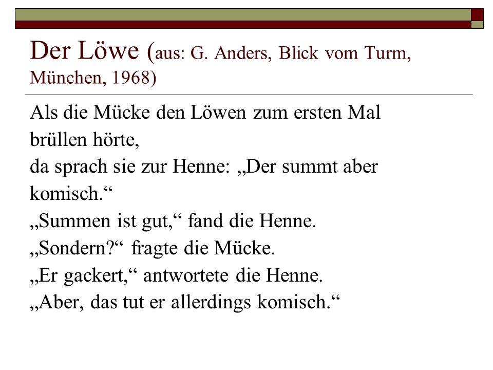 Der Löwe (aus: G. Anders, Blick vom Turm, München, 1968)