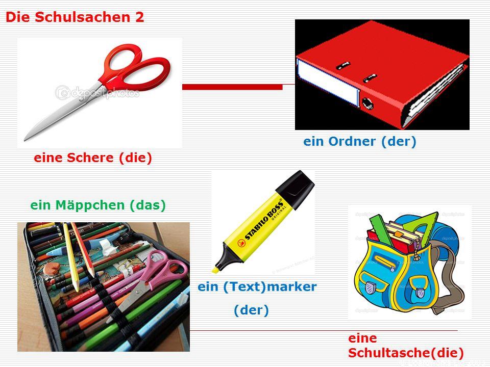 Die Schulsachen 2 ein Ordner (der) eine Schere (die)